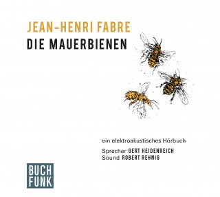 Jean-Henri Fabre: Die Mauerbienen