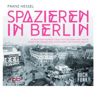 Sebastian Weber & Composers' Orchestra Berlin: Spazieren in Berlin