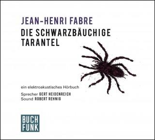 Jean-Henri Fabre: Die schwarzbäuchige Tarantel