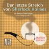 Arthur Conan Doyle: Der letzte Streich von Sherlock Holmes