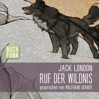 Jack London: Ruf der Wildnis