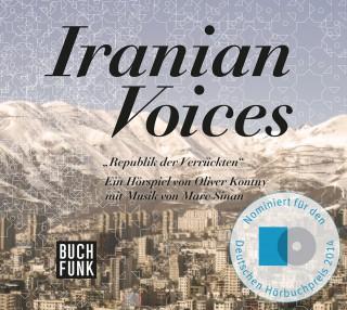 Oliver Kontny, Marc Sinan: Iranian Voices - Republik der Verrückten