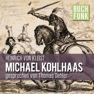Heinrich von Kleist: Michael Kohlhaas