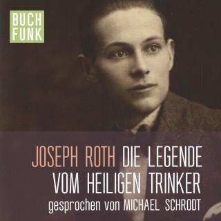 Joseph Roth: Die Legende vom heiligen Trinker