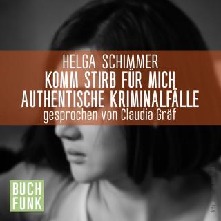 Helga Schimmer: Komm, stirb für mich