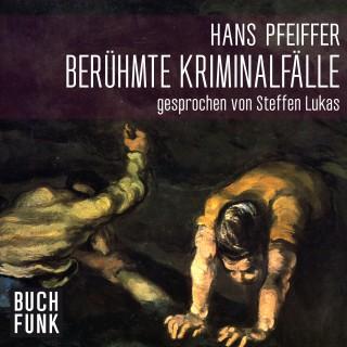 Hans Pfeiffer: Berühmte Kriminalfälle