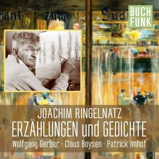 Joachim Ringelnatz: Ringelnatz: Geschichten und Gedichte