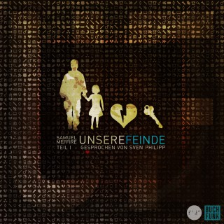 Samuel Meffire: UNSERE FEINDE - Teil 1