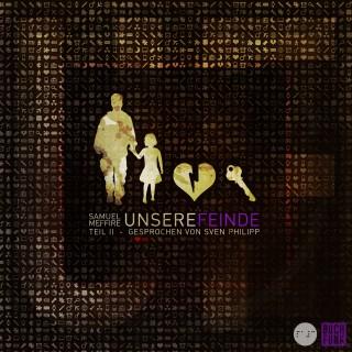 Samuel Meffire: UNSERE FEINDE - Teil 2