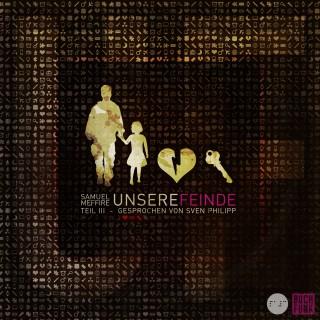 Samuel Meffire: UNSERE FEINDE - Teil 3