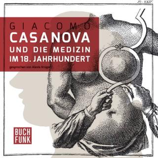 Giacomo Casanova: Giacomo Casanova und die Medizin im 18. Jahrhundert