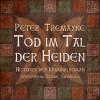 Peter Tremayne: Tod im Tal der Heiden
