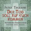 Peter Tremayne: Der Tod soll auf euch kommen