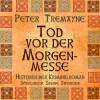 Peter Tremayne: Tod vor der Morgenmesse