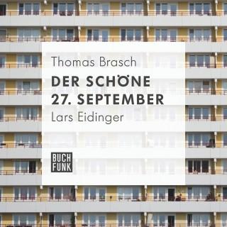 Thomas Brasch: Der schöne 27. September