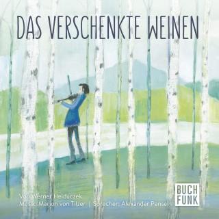 Werner Heiduczek: Das verschenkte Weinen