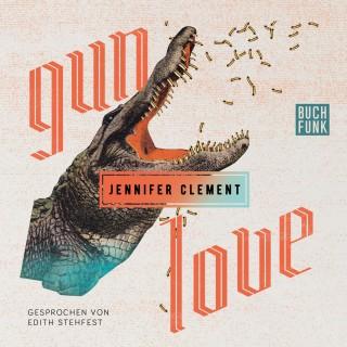 Jennifer Clement: Gun Love