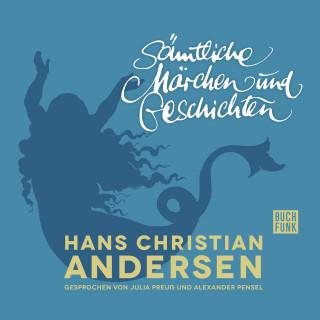 Hans Christian Andersen: Sämtliche Märchen und Geschichten