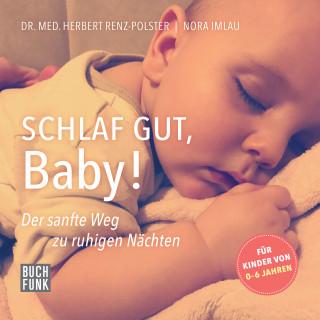 Herbert Renz-Polster, Nora Imlau: Schlaf gut, Baby!
