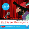 Otfried Preußler: Der Räuber Hotzenplotz - Live!