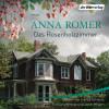 Anna Romer: Das Rosenholzzimmer