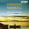 Henning Mankell: Die schwedischen Gummistiefel