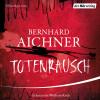 Bernhard Aichner: Totenrausch