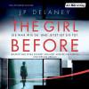 JP Delaney: The Girl Before - Sie war wie du. Und jetzt ist sie tot.