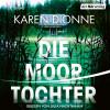 Karen Dionne: Die Moortochter