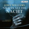 John Williams: Nichts als die Nacht
