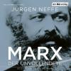 Jürgen Neffe: Marx. Der Unvollendete