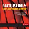 Gretelise Holm: Ein Karin Sommer Krimi, Ein anständiger Mord (ungekürzt)