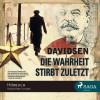 Leif Davidsen, Anne-Bitt Gerecke: Die Wahrheit stirbt zuletzt (ungekürzt)
