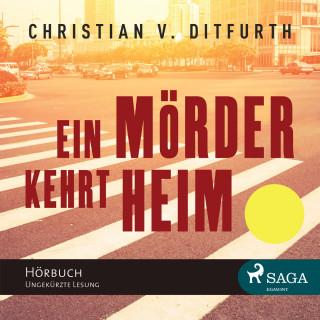 Christian von Ditfurth: Ein Mörder kehrt heim (ungekürzt)