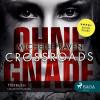 Michelle Raven: Crossroads - Ohne Gnade (Ungekürzt)