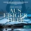 Roman Voosen, Kerstin Signe Danielsson: Aus eisiger Tiefe (Ungekürzt)