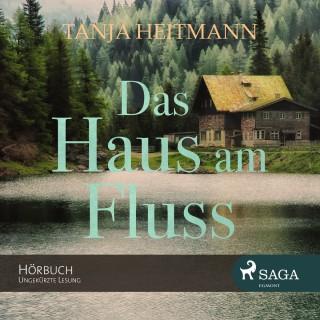 Tanja Heitmann: Das Haus am Fluss