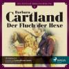 Barbara Cartland: Die zeitlose Romansammlung von Barbara Cartland, Folge 1: Der Fluch der Hexe (Ungekürzt)