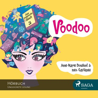 Anne-Marie Donslund, Inez Gavilanes: Voodoo - Das magische Buch 3 (Ungekürzt)