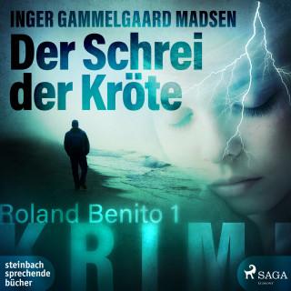 Inger Gammelgaard Madsen: Rolando Benito, 1: Der Schrei der Kröte (Ungekürzt)