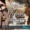 Nora Schwartz: Erziehung eines Diebes: Erotische Phantasien - Nylons 6 (Ungekürzt)