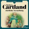 Barbara Cartland: Zärtliche Versuchung - Die zeitlose Romansammlung von Barbara Cartland 12 (Ungekürzt)