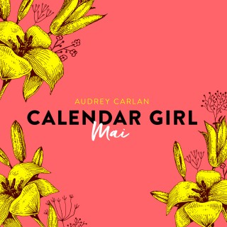 Audrey Carlan: Mai - Calendar Girl 5 (Ungekürzt)