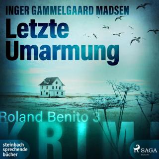 Inger Gammelgaard Madsen: Letzte Umarmung - Rolando Benito 3 (Ungekürzt)