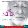 Lars Muhl: Der Seher (Ungekürzt)