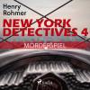 Henry Rohmer: New York Detectives, 4: Mörderspiel (Ungekürzt)