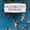 Kerstin Hohlfeld: Kirschblütenfrühling (Ungekürzt)