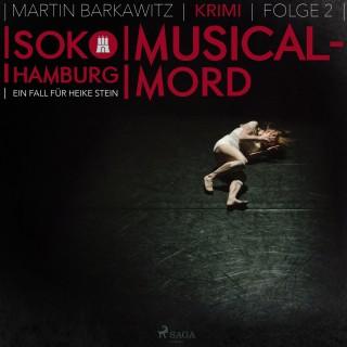 Martin Barkawitz: Musical-Mord - SoKo Hamburg - Ein Fall für Heike Stein 2 (Ungekürzt)