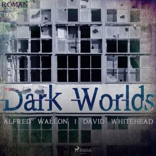Alfred Wallon, David Whitehead: Dark Worlds (Ungekürzt)