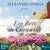 Alexandra Zöbeli: Ein Bett in Cornwall (Ungekürzt)